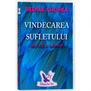 Vindecarea sufletului de frica si suferinta. 100 de zile pentru vindecare - Deepak Chopra