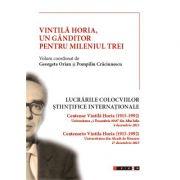 Vintila Horia, un ganditor pentru mileniul trei