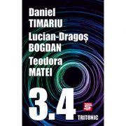 3. 4 - Lucian Dragos Bogdan, Teodora Matei, Daniel Timariu