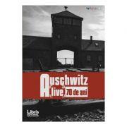 Auschwitz. Alive 70 de ani (Romeo Couti)