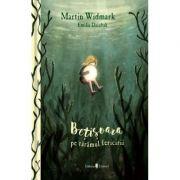 Betisoara pe taramul fericirii - Martin Widmark, Emilia Dziubak