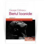 Bietul Ioanide, volumul 1 - George Calinescu