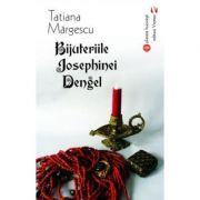 Bijuteriile Josephinei Dengel - Tatiana Margescu