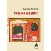 Caderea mastilor - Julieta Rotaru
