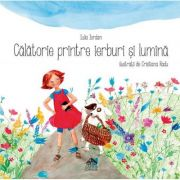 Calatorie printre ierburi si lumina - Iulia Iordan
