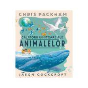 Calatorii uimitoare ale animalelor - Chris Packham