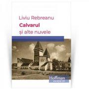 Calvarul si alte nuvele - Liviu Rebreanu