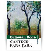 Cantece fara tara - Octavian Goga