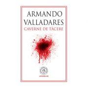 Caverne de tacere - Armando Valladares
