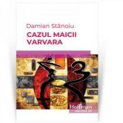 Cazul maicii Varvara - Damian Stanoiu