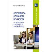 Contributia consilierii de cariera la integrarea studentilor in comunitate - Marian Craciun