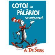 Cotoi cu palarioi se intoarce (Dr. Seuss)
