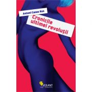 Cronicile ultimei revolutii - Antoni Casas Ros