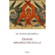 Despre biruirea pacatului - Teofan Zavoratul