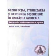 Dezinfectia, sterilizarea si gestiunea deseurilor in unitatile medicale - Florin Calin