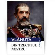 Din trecutul nostru - Alexandru Vlahuta