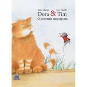 Dora si Tim. O prietenie neasteptata - Toni Steiner