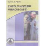 Exista vindecari miraculoase? - Radu Olinescu
