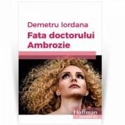 Fata doctorului Ambrozie - Demetru Iordana