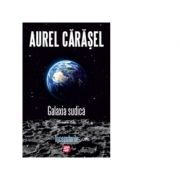 Galaxia Sudica. Inceputuri - Aurel Carasel