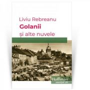 Golanii si alte nuvele - Liviu Rebreanu