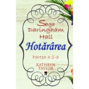 Saga Daringham Hall. Hotararea (Partea a 2-a) - Kathryn Taylor