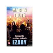 Inceput de anotimp ploios la Ezary - Marian Truta