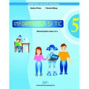 Informatica si TIC. Manual pentru clasa a V-a. Contine editie digitala (Rodica Pintea)