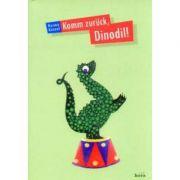 Komm zuruck, Dinodil! - Herma Kennel