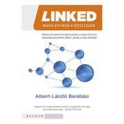 Linked. Noua stiinta a retelelor - Albert-Laszlo Barabasi