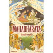 Mahabharata. Episoade esentiale