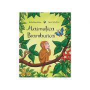 Maimutica Bramburica - Julia Donaldson