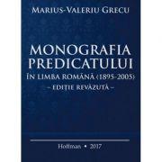 Monografia predicatului - Marius-Valeriu Grecu