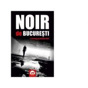 Noir de Bucuresti - Bogdan Hrib
