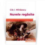 Nuvele regasite - Gib I. Mihaescu