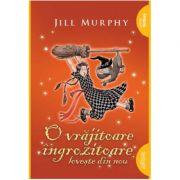 O vrajitoare ingrozitoare loveste din nou - Jill Murphy