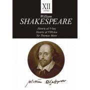 Opere XII. Henric al V-lea, Henric al VIII-lea, Sir Thomas More - William Shakespeare