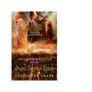 Orasul Ingerilor Cazuti. Instrumente Mortale, volumul 4 - Cassandra Clare