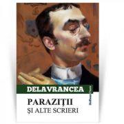 Parazitii si alte scrieri - Barbu Stefanescu Delavrancea