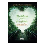 Partitura pentru ferestrele copacilor - Romita Malina Constantin