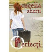 Perfecti. Volumul II, seria Defecti - Cecelia Ahern
