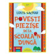 Povesti piezise de la Scoala-n Dunga (Louis Sachar)
