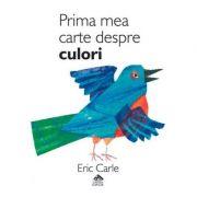 Prima mea carte despre culori - Eric Carle