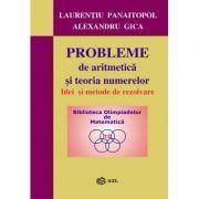 Probleme de aritmetica si teoria numerelor. Idei si metode de rezolvare (Laurentiu Panaitopol, Alexandru Gica)