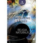 Religia naturala - Jacqueline Lagree