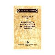 Rezistenta antisovietica in Basarabia. 1944–1950 (Postica Elena)