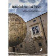 Ritualul omului fericit. 18 poeti croati tineri - Branislav Oblucar