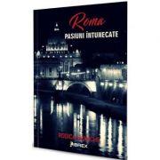 Roma. Pasiuni intunecate - Rodica Mijaiche