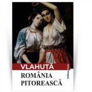 Romania Pitoreasca - Alexandru Vlahuta