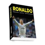 Ronaldo. Obsesia pentru perfectiune. Editia a 2-a si revizuita (Luca Caioli)